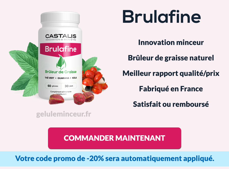 Les avantages de Brulafine